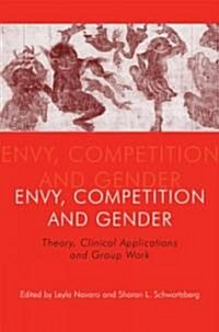 Envy, Competition and Gender : Theory, Clinical Applications and Group Work (Paperback)