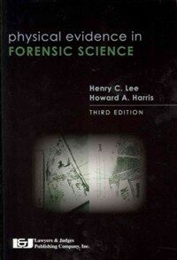 Physical Evidence in Forensic Science, Third Edition (Paperback, 3, Revised)