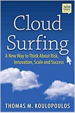 Cloud Surfing: A New Way to Think about Risk, Innovation, Scale & Success (Hardcover)