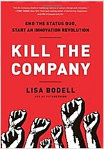 Kill the Company: End the Status Quo, Start an Innovation Revolution (Hardcover)