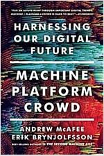 Machine, Platform, Crowd: Harnessing Our Digital Future (Paperback)