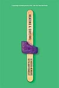 Heating & Cooling: 52 Micro-Memoirs (Paperback)