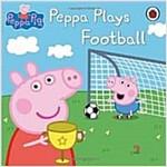 Peppa Pig: Peppa Plays Football (Paperback)