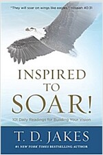 Inspired to Soar!: 101 Daily Readings for Building Your Vision (Hardcover)