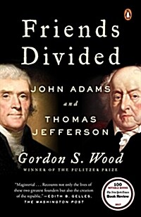 Friends Divided: John Adams and Thomas Jefferson (Paperback)