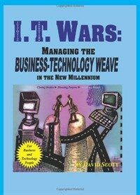 I. T. wars : managing the business technology weave in the new millennium.