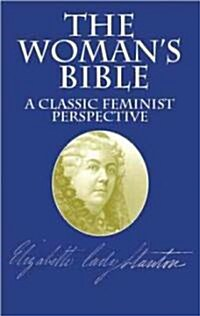 The Womans Bible: A Classic Feminist Perspective (Paperback)