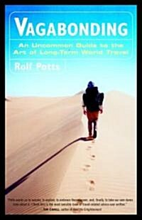 Vagabonding: An Uncommon Guide to the Art of Long-Term World Travel /]crolf Potts (Paperback)