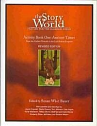 The Story of the World: History for the Classical Child: Activity Book 1: Ancient Times: From the Earliest Nomads to the Last Roman Emperor (Paperback, Revised)