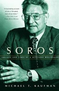 Soros: The Life and Times of a Messianic Billionaire (Paperback)