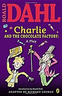 Charlie and the Chocolate Factory: A Play (Paperback)