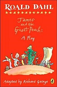 James and the Giant Peach: A Play (Paperback)
