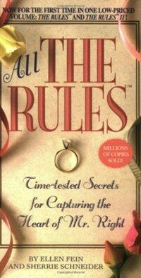 All the Rules: Time-Tested Secrets for Capturing the Heart of Mr. Right (Mass Market Paperback)