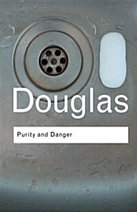 Purity and Danger : An Analysis of Concepts of Pollution and Taboo (Paperback)