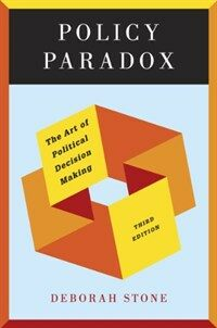 Policy paradox : the art of political decision making / 3rd ed