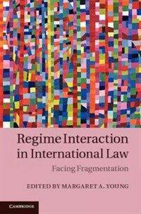Regime interaction in international law : facing fragmentation