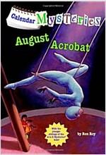 Calendar Mysteries #8: August Acrobat (Paperback)