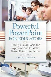 Powerful PowerPoint for Educators: Using Visual Basic for Applications to Make PowerPoint Interactive, 2nd Edition (Paperback, 2)