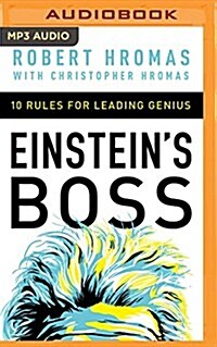 Einsteins Boss: 10 Rules for Leading Genius (MP3 CD)
