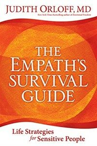The Empath's Survival Guide: Life Strategies for Sensitive People (Paperback)