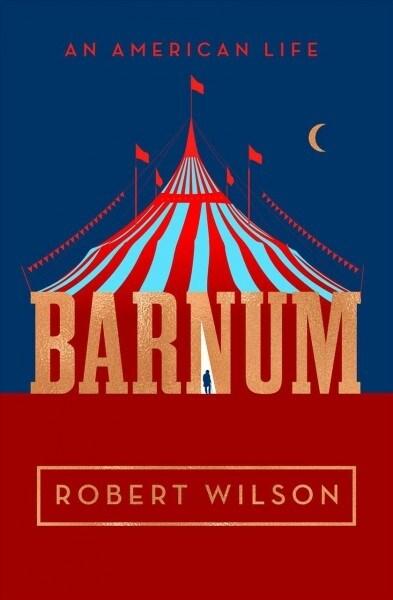 Barnum: An American Life (Hardcover)