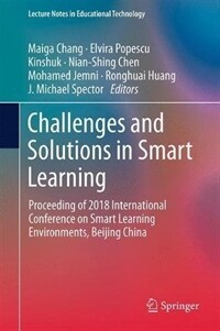 Challenges and solutions in smart learning : proceeding of 2018 International Conference on Smart Learning Environments, Beijing, China