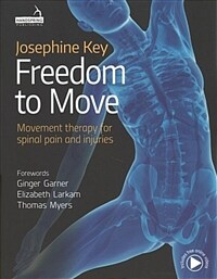 Freedom to Move : Movement Therapy for Spinal Pain and Injuries (Paperback)