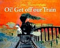 Oi! Get Off Our Train (Paperback)