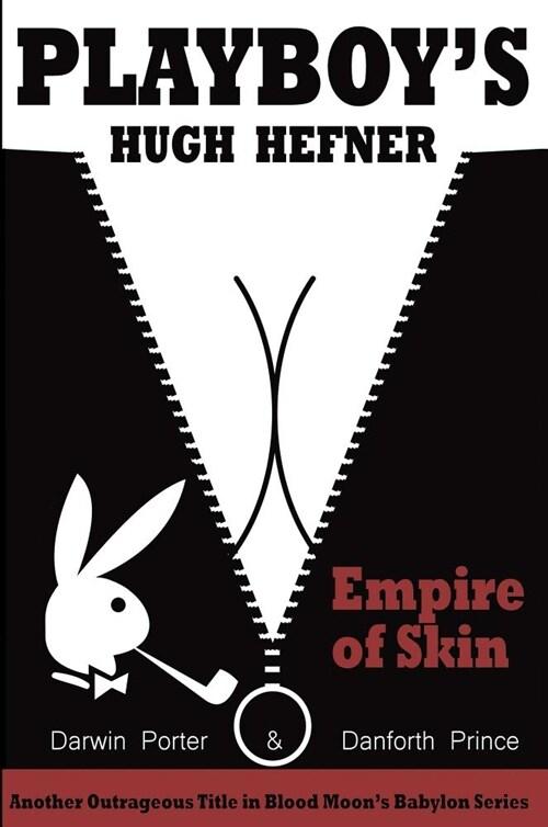Playboys Hugh Hefner: Empire of Skin (Paperback)
