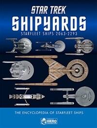 Star Trek Shipyards Star Trek Starships : 2151-2293 The Encyclopedia of Starfleet Ships Plus Collectible (Package)