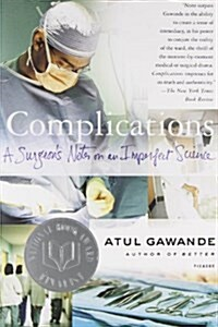 Complications: A Surgeons Notes on an Imperfect Science (Paperback)