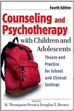 Counseling and Psychotherapy with Children and Adolescents: Theory and Practice for School and Clinical Settings (Hardcover, 4)