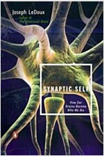 Synaptic Self: How Our Brains Become Who We Are (Paperback)