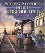 Across America on an Emigrant Train (Paperback, Reprint)