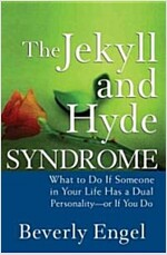 The Jekyll and Hyde Syndrome: What to Do If Someone in Your Life Has a Dual Personality - Or If You Do (Hardcover)
