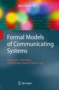 Formal models of communicating systems : languages,automata, and monadic second-order logic
