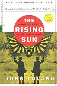 The Rising Sun: The Decline and Fall of the Japanese Empire, 1936-1945 (Paperback)