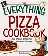 The Everything Pizza Cookbook (Paperback)