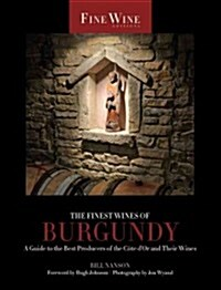 The Finest Wines of Burgundy: A Guide to the Best Producers of the Cote DOr and Their Wines (Paperback)