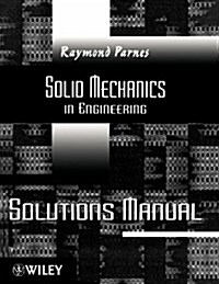 Solid Mechanics in Engineering, Solutions Manual, Version 1.1 (Paperback)