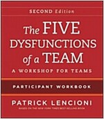 The Five Dysfunctions of a Team Participant Workbook: A Workshop for Teams (Paperback, 2)