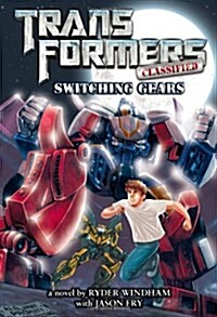 Transformers Classified: Switching Gears (Paperback)