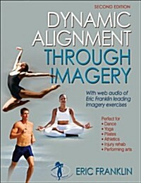 Dynamic Alignment Through Imagery - 2nd Edition (Paperback, 2)