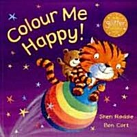Colour Me Happy! (Paperback, Reprint)
