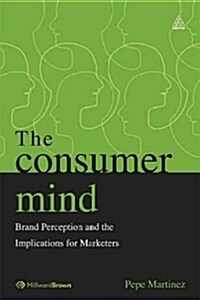 The Consumer Mind : Brand Perception and the Implications for Marketers (Paperback)