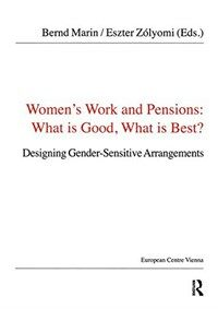 Women's work and pensions : what is good, what is best? : designing gender-sensitive arrangements