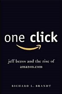 One Click: Jeff Bezos and the Rise of Amazon.com (Paperback)