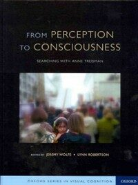 From perception to consciousness : searching with Anne Treisman