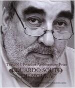 The 2011 Pritzker Architecture Prize: Eduardo Souto de Moura (Hardcover)