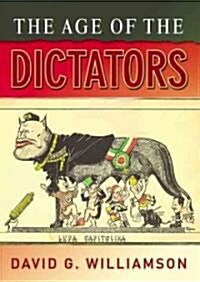 The Age of the Dictators : A Study of the European Dictatorships, 1918-53 (Paperback)